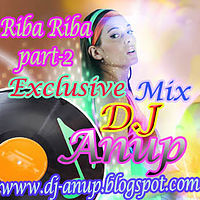 RIBA RIBA PART -2 D.J MIX D.J Anup [www.dj-anip.blogspot.com].mp3