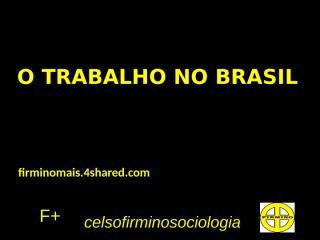O TRABALHO NO BRASIL.pptx