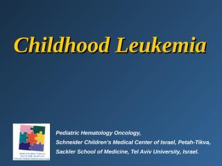 Copy of childhood leukemia new.PPT
