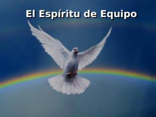 4 El Espíritu de Equipo.ppt