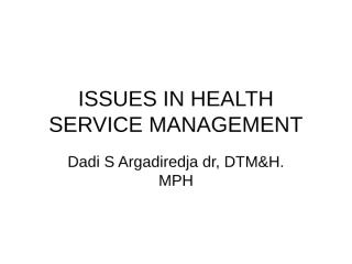 4c. ISSUES IN HEALTH SERVICE MANAGEMENT.ppt