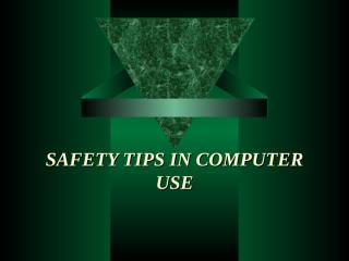SAFETY IN COMPUTER USE.ppt