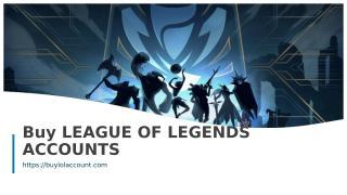 Buy LEAGUE OF LEGENDS ACCOUNTS.ppt