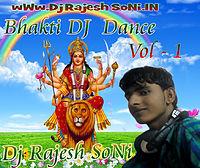 Dj Rajesh Soni 7277622765 - Maati Ke Murti Se Hase Maiya Mor [Dance Mix ] Dj Rajesh SoNi