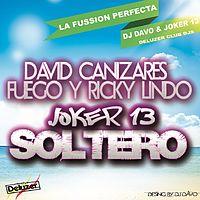 dJ davo ft joker13, david cañizares, fuego y ricky lindo - soltero ( i am deluzer club mix).mp3