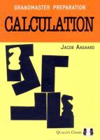 Quality Chess - Grandmaster Preparation - Calculation - Jacob Aagaard.pdf