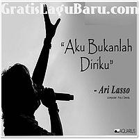 Ari Lasso - Aku Bukanlah Diriku.mp3