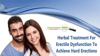 Herbal Treatment For Erectile Dysfunction To Achieve Hard Erections.pptx