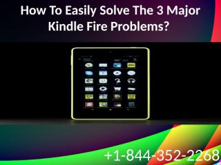 Kindle Fire Support +1-844-352-2268.pptx