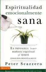 ESPIRITUALIDAD EMOCIONALMENTE SANA - Peter Scazzero.pdf